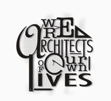 We Are Architects Of Our Own Lives Kids Clothes