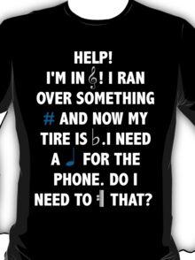 Help! I'm in Treble! T-Shirt