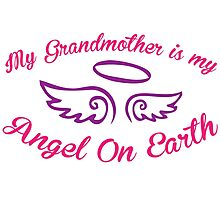 'My Grandmother is My Angel On Earth' Grandmother Tribute T-Shirt and Gifts Photographic Print