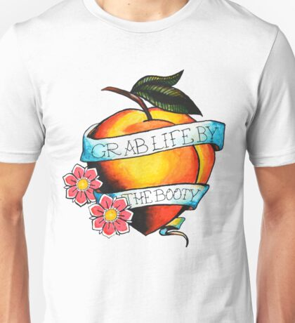 Grab Life By The Booty Unisex T-Shirt