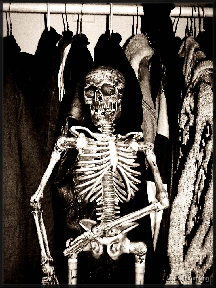 skeleton in the closet?  by Cheryl Dunning