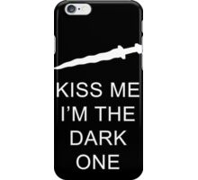Once Upon A Time: Kiss Me I'm The Dark One  iPhone Case/Skin