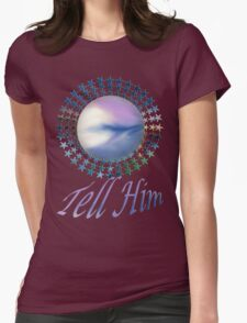 Tell Him- abstract-art+Product Design Womens Fitted T-Shirt