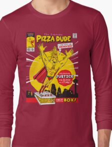 The Supreme Pizza Dude! Long Sleeve T-Shirt