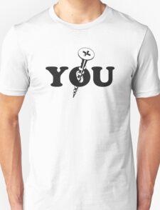 Screw You Screw Unisex T-Shirt