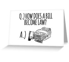 Funny 'How Does a Bill Become a Law' Government Cash Money T-Shirt Greeting Card