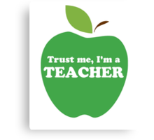 Trust Me, I'm a Teacher Green Apple Canvas Print