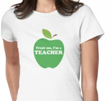 Trust Me, I'm a Teacher Green Apple Womens Fitted T-Shirt