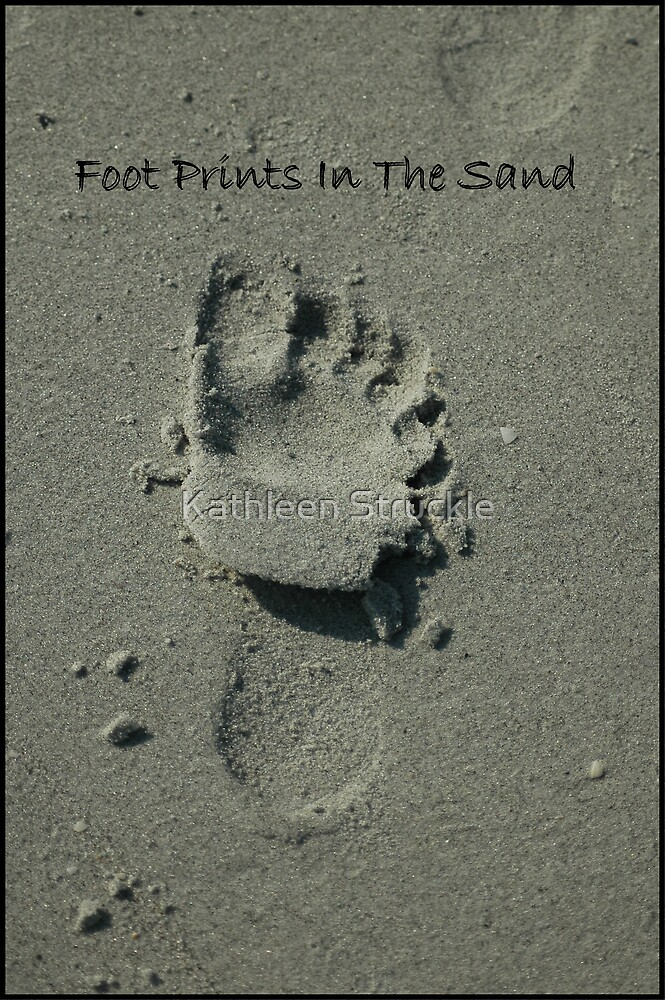 Foot Prints In The Sand by Kathleen Struckle