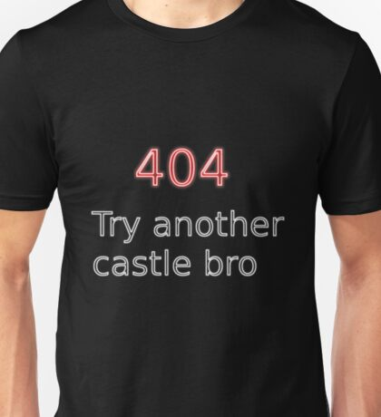 404 Try another castle bro Unisex T-Shirt