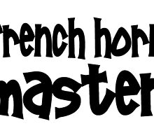 French Horn Master by greatshirts