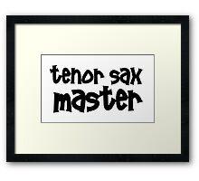 Tenor Sax Master Framed Print