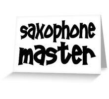 Saxophone Master Greeting Card