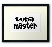 Tuba Master Framed Print