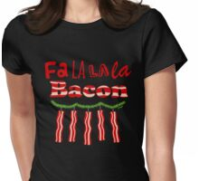 Fa La La La Bacon  Womens Fitted T-Shirt
