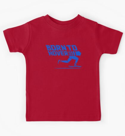 Born To Hover (Blue) Kids Tee