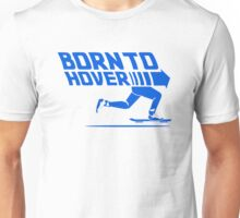 Born To Hover (Blue) Unisex T-Shirt