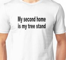 My Second home is my tree stand Unisex T-Shirt