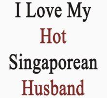 I Love My Hot Singaporean Husband  by supernova23
