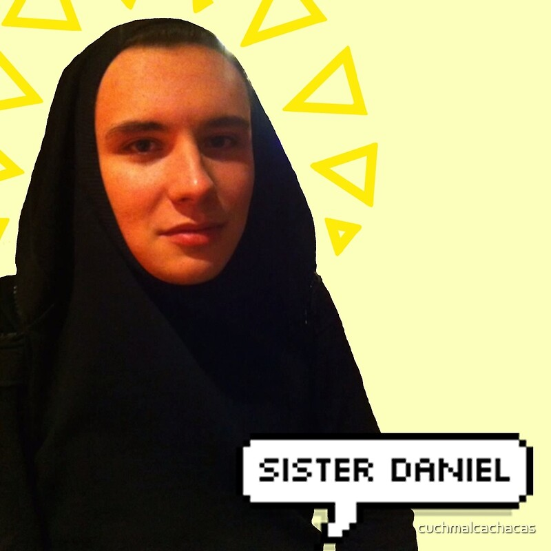 Sister daniel quot throw pillows by cuchmalcachacas redbubble