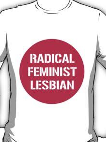 Radical Feminist Lesbian T-Shirt