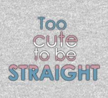 Too cute to be straight - transexual Baby Tee