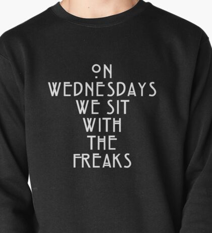 On Wednesdays We Sit With the Freaks. Pullover