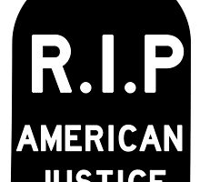 R.I.P. American Justice by kvaromind