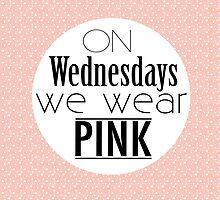 Wednesdays we wear pink by jamietheartist