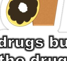It's a Drugs Bust {Coffee and Donut Design} Sticker