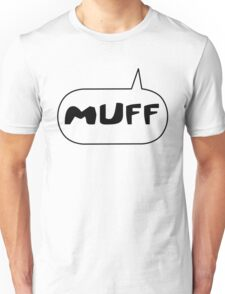 Muff by Bubble-Tees.com Unisex T-Shirt