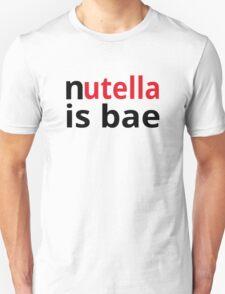 Nutella Is Bae T-Shirt