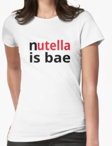 Nutella Is Bae Womens Fitted T-Shirt