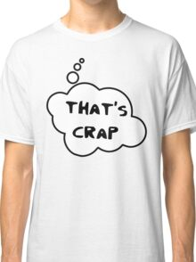 THAT'S CRAP by Bubble-Tees.com Classic T-Shirt