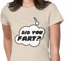 DID YOU FART? by Bubble-Tees.com Womens Fitted T-Shirt