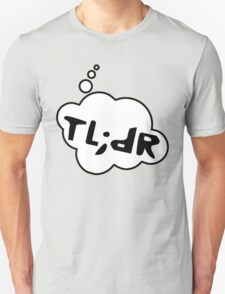 TL;DR by Bubble-Tees.com T-Shirt