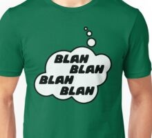 BLAH BLAH BLAH BLAH by Bubble-Tees.com Unisex T-Shirt