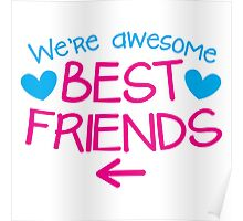 We're AWESOME best friends with an arrow left Poster