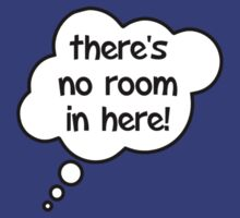 Pregnancy Message from Baby - There's No Room In Here! by Bubble-Tees.com by Bubble-Tees