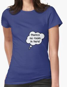 Pregnancy Message from Baby - There's No Room In Here! by Bubble-Tees.com T-Shirt