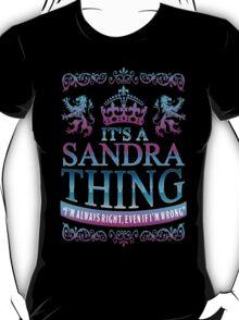 It's a SANDRA thing T-Shirt