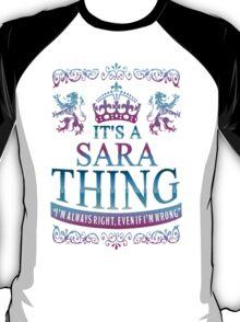 It's a SARA thing T-Shirt