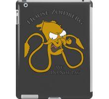 House Zoidberg - We Do Not Pay iPad Case/Skin
