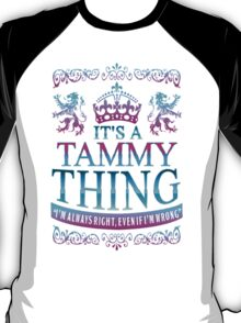 It's a TAMMY thing T-Shirt