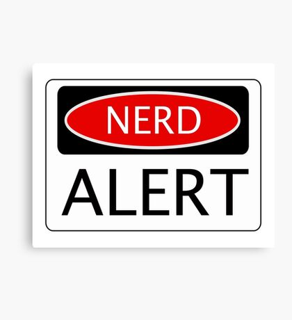 NERD ALERT, FUNNY DANGER STYLE FAKE SAFETY SIGN Canvas Print