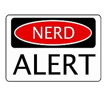 NERD ALERT, FUNNY DANGER STYLE FAKE SAFETY SIGN Photographic Print