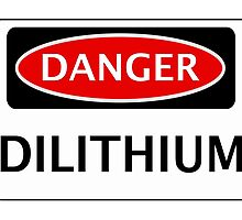 DANGER DILITHIUM FAKE ELEMENT FUNNY SAFETY SIGN SIGNAGE by DangerSigns