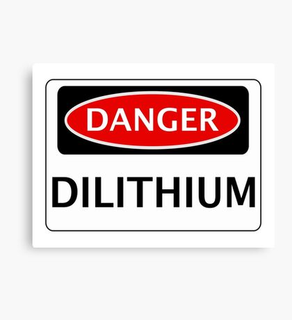 DANGER DILITHIUM FAKE ELEMENT FUNNY SAFETY SIGN SIGNAGE Canvas Print