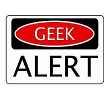 GEEK ALERT, FUNNY DANGER STYLE FAKE SAFETY SIGN Photographic Print