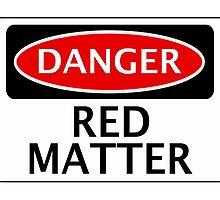 DANGER RED MATTER FAKE ELEMENT FUNNY SAFETY SIGN SIGNAGE by DangerSigns